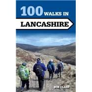 100 Walks in Lancashire by Clare, Bob, 9781847978998