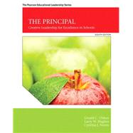 The Principal Creative Leadership for Excellence in Schools by Ubben, Gerald C.; Hughes, Larry W.; Norris, Cynthia J., 9780133488999