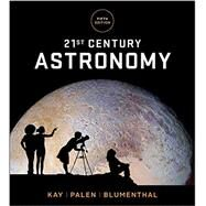 21st Century Astronomy by Kay, Laura; Palen, Stacy; Blumenthal, George, 9780393938999