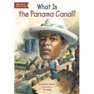 What Is the Panama Canal? by Pascal, Janet B.; Foley, Tim, 9780448478999