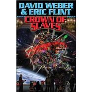 Crown of Slaves by Weber, David; Flint, Eric, 9780743498999