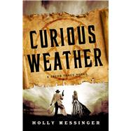 Curious Weather by Messinger, Holly, 9781250038999