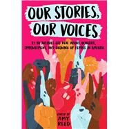 Our Stories, Our Voices by Reed, Amy; Reed, Amy; Murphy, Julie; Menon, Sandhya; Hopkins, Ellen, 9781534408999