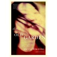 The Old Garden by SOK-YONG, HWANGOH, JAY, 9781583228999