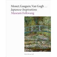 Monet, Gauguin, Van Gogh... Japanese Inspirations by Michiko, Mae; Irvine, Gregory; Dorsz, Christoph; Aitken, Genevieve; Gianfreda, Sandra, 9783869308999