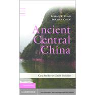 Ancient Central China: Centers and Peripheries Along the Yangzi River by Rowan K. Flad , Pochan Chen, 9780521899000