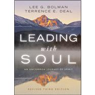 Leading with Soul : An Uncommon Journey of Spirit by Bolman, Lee G.; Deal, Terrence E., 9780470619001