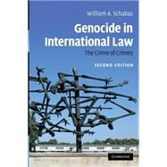 Genocide in International Law: The Crime of Crimes by William A. Schabas, 9780521719001