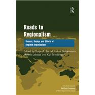 Roads to Regionalism: Genesis, Design, and Effects of Regional Organizations by B÷rzel,Tanja A., 9781138279001