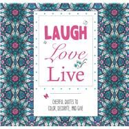 Laugh Love Live by arsEdition, 9781438009001