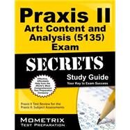Praxis II Art Content and Analysis 5135 Exam Secrets by Praxis II Exam Secrets Test Prep, 9781627339001
