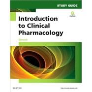 Introduction to Clinical Pharmacology Study Guide by Edmunds, Marilyn Winterton, Ph.D., 9780323189002