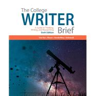 The College Writer A Guide to Thinking, Writing, and Researching, Brief by Van Rys, John; Meyer, Verne; VanderMey, Randall; Sebranek, Patrick, 9781305959002