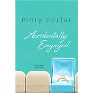 Accidentally Engaged by Carter, Mary, 9781617739002