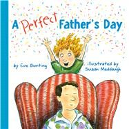 A Perfect Father's Day by Bunting, Eve; Meddaugh, Susan, 9780544709003