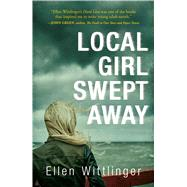 Local Girl Swept Away by Wittlinger, Ellen, 9781440589003