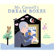 Mr. Cornell's Dream Boxes by Winter, Jeanette; Winter, Jeanette, 9781442499003