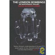 The London Bombings: An Independent Inquiry by Ahmed, Nafeez Mosaddeq, 9781585679003