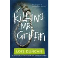 Killing Mr. Griffin by Duncan, Lois, 9780316099004