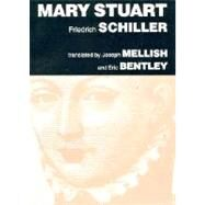 Mary Stuart by Schiller, Friedrich, 9780936839004