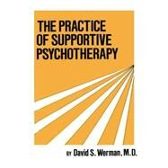 Practice Of Supportive Psychotherapy by Werman,David S., 9781138869004