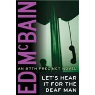 Let's Hear It for the Deaf Man by McBain, Ed, 9781477829004