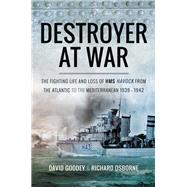A Destroyer at War by Goodey, David; Osborne, Richard, 9781526709004