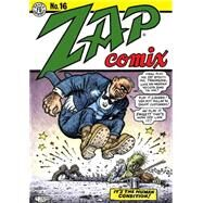 Zap Comix 16 by Crumb, R.; Shelton, Gilbert; Williams, Robert; Wilson, S. Clay; Rodriguez, Spain, 9781606999004