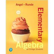ELEMENTARY ALGEBRA FOR COLLEGE STUDENTS by Angel, Allen R.; Runde, Dennis, 9780134759005