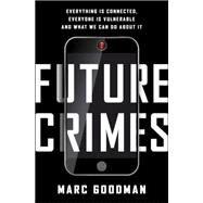 Future Crimes by Goodman, Marc, 9780385539005