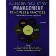 Cancer Registry Management: Principles & Practices for Hospitals and Central Registries by NATIONAL CANCER REGISTRARS ASSN, 9780757569005