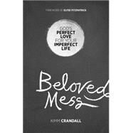 Beloved Mess by Crandall, Kimm, 9780801019005
