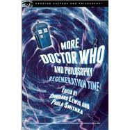 More Doctor Who and Philosophy by Lewis, Courtland; Smithka, Paula, 9780812699005