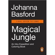 Magical Jungle by Basford, Johanna, 9780143109006