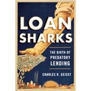 Loan Sharks by Geisst, Charles R., 9780815729006