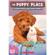 Bubbles and Boo (The Puppy Place #44) by Miles, Ellen, 9781338069006