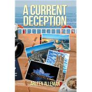 A Current Deception by Alleman, Arleen, 9781503539006