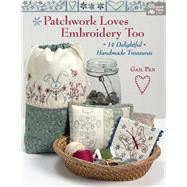 Patchwork Loves Embroidery Too by Pan, Gail, 9781604689006