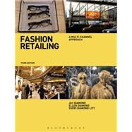 Fashion Retailing A Multi-Channel Approach by Diamond, Jay; Diamond, Ellen; Litt, Sheri, 9781609019006