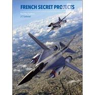 French Secret Projects by Carbonel, Jean-chrisophe, 9781910809006