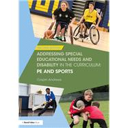 Addressing Special Educational Needs and Disability in the Curriculum: PE and Sports by Andrews; Crispin, 9781138209008
