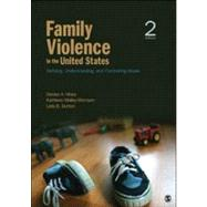 Family Violence in the United States: Defining, Understanding, and Combating Abuse by Hines, Denise A., 9781412989008