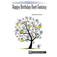 Happy Birthday Duet Fantasy: Early Advanced Piano Duet by Heyde, Zach (ADP); Tedesco, Frank (ADP), 9781470619008