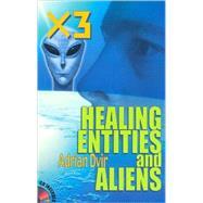 X3, Healing, Entities, and Aliens by Dvir, Adrian, 9789657269008