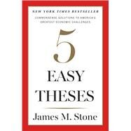 Five Easy Theses by Stone, James, 9780544749009