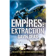 Empires: Extraction by Deas, Gavin, 9780575129009