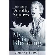 My Heart Is Bleeding by Tudor, Johnny, 9780750979009