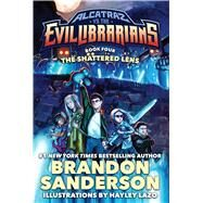 The Shattered Lens Alcatraz vs. the Evil Librarians by Sanderson, Brandon, 9780765379009