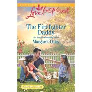 The Firefighter Daddy by Daley, Margaret, 9780373819010