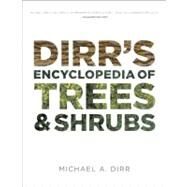 Dirr's Encyclopedia of Trees and Shrubs by Dirr, Michael A., 9780881929010